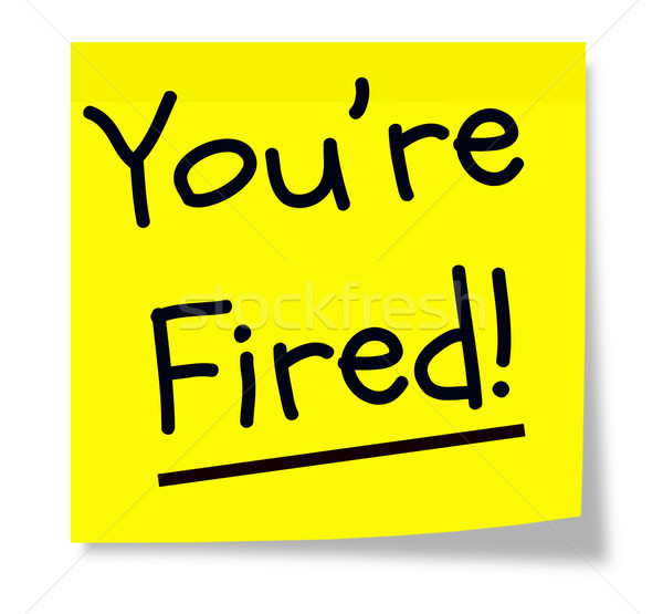You're Fired Yellow Sticky Note Stock photo © mybaitshop
