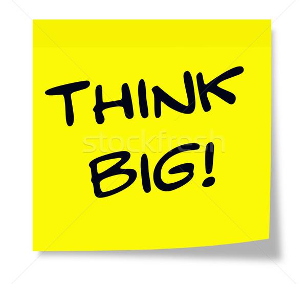 Think Big Sticky Note Stock photo © mybaitshop