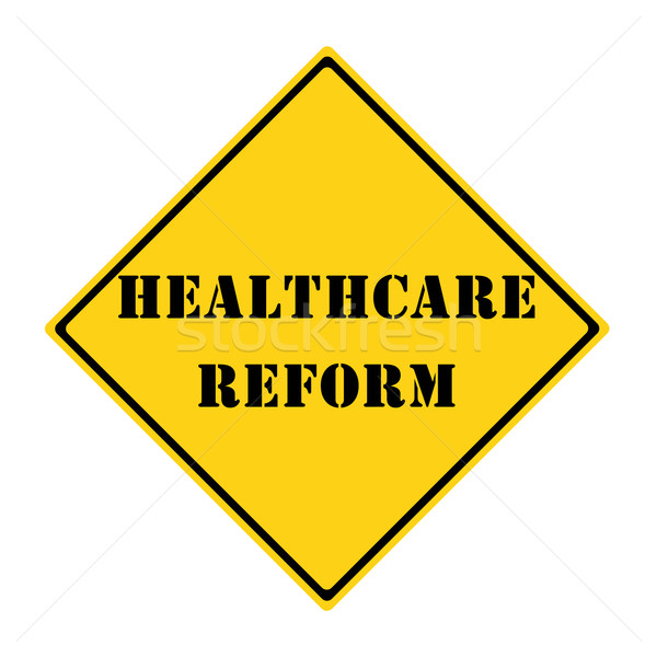 Healthcare Reform Sign Stock photo © mybaitshop