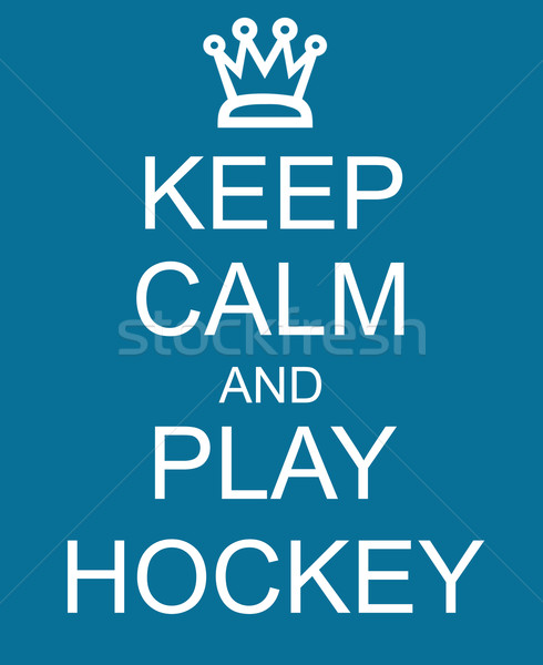 Keep Calm and Play Hockey Blue Sign Stock photo © mybaitshop