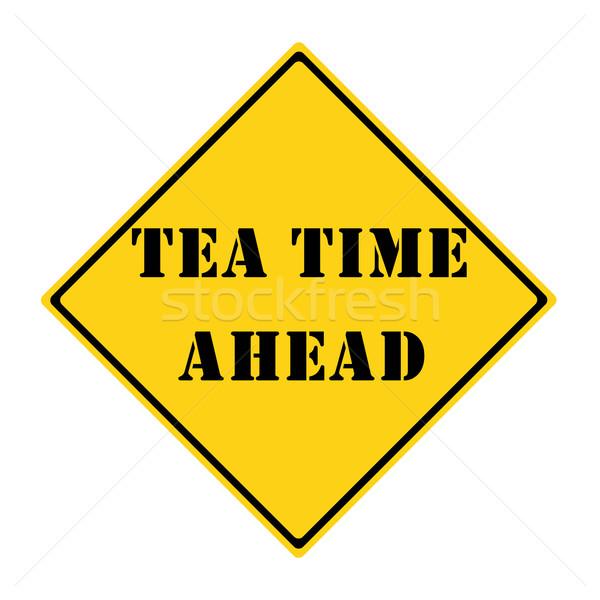 Tea Time Ahead Sign Stock photo © mybaitshop