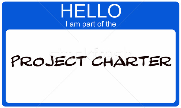 Blue Hello I am part of the Project Charter name tag Stock photo © mybaitshop