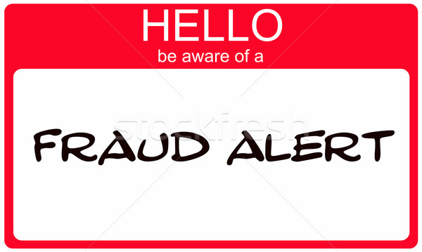 Hello Be Aware of a Fraud Alert red name tag Stock photo © mybaitshop