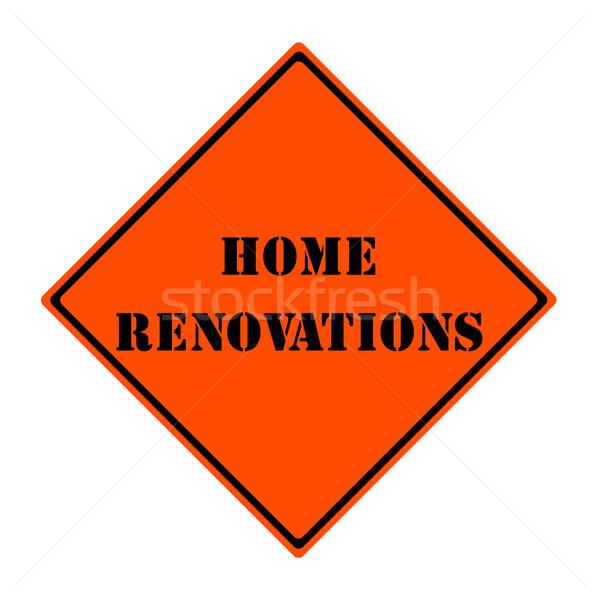 Home Renovations Sign Stock photo © mybaitshop