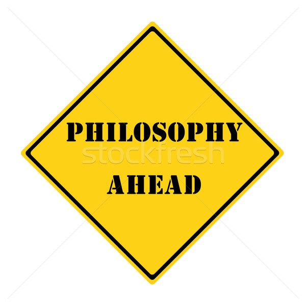 Philosophy Ahead Sign Stock photo © mybaitshop