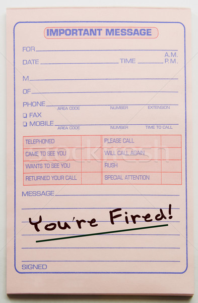 You're Fired Message Pad Stock photo © mybaitshop