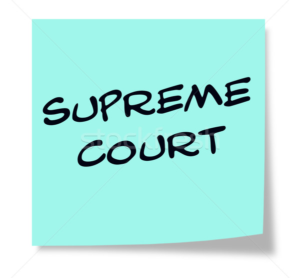 Supreme Court written on a blue sticky note Stock photo © mybaitshop