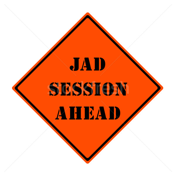 JAD Session Ahead Orange Road Sign Stock photo © mybaitshop
