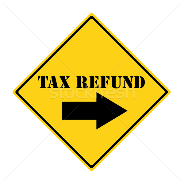 Tax Refund that way Sign Stock photo © mybaitshop