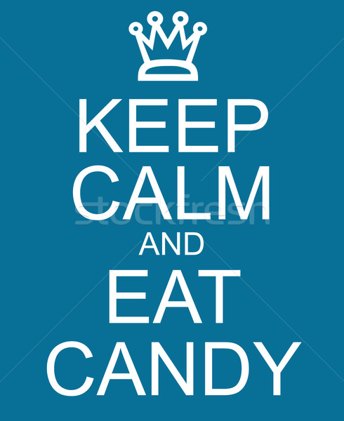 Keep Calm and Eat Candy Blue Sign Stock photo © mybaitshop