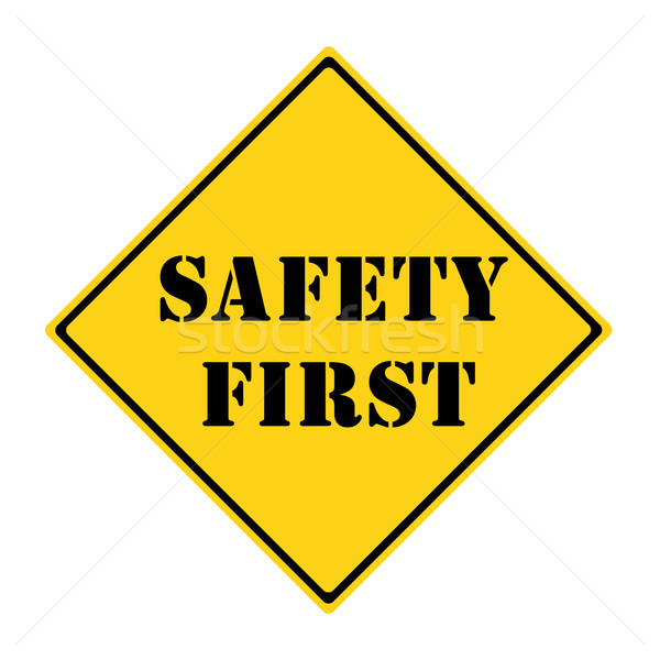 Safety First Sign Stock photo © mybaitshop