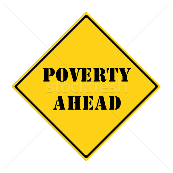 Szegénység előre felirat citromsárga fekete gyémánt Stock fotó © mybaitshop
