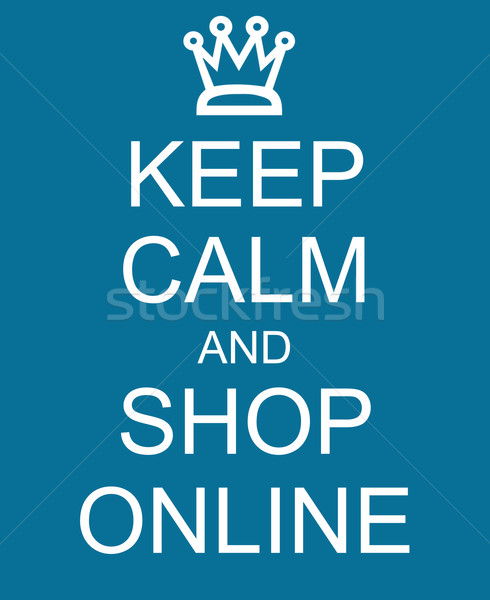 Keep Calm and Shop Online Blue Sign Stock photo © mybaitshop
