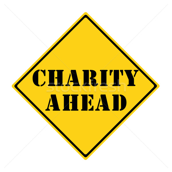 Charity Ahead Sign Stock photo © mybaitshop