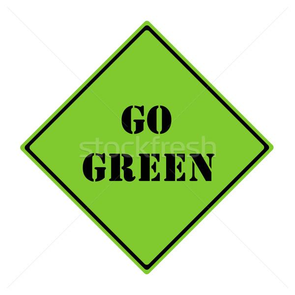 Go Green Sign Stock photo © mybaitshop