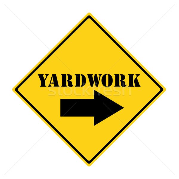Yardwork that way Sign Stock photo © mybaitshop