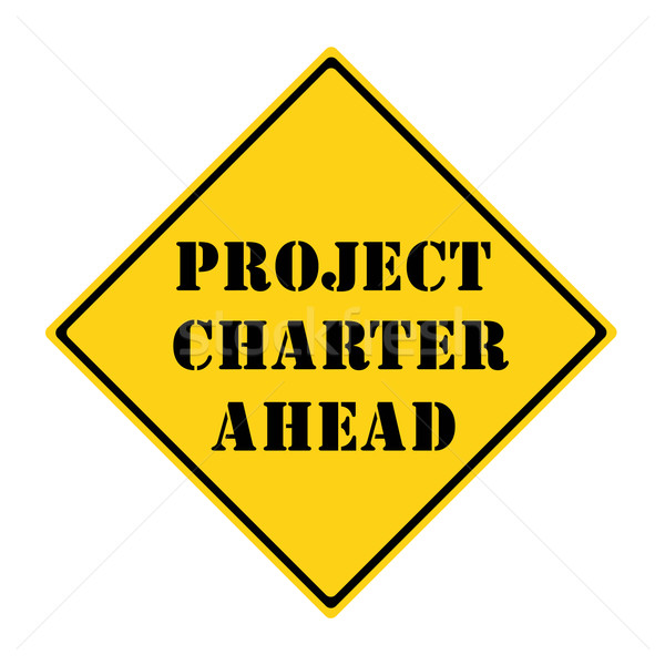 Project Charter Ahead Sign Stock photo © mybaitshop