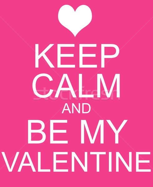 Keep Calm and Be My Valentine Pink Sign Stock photo © mybaitshop