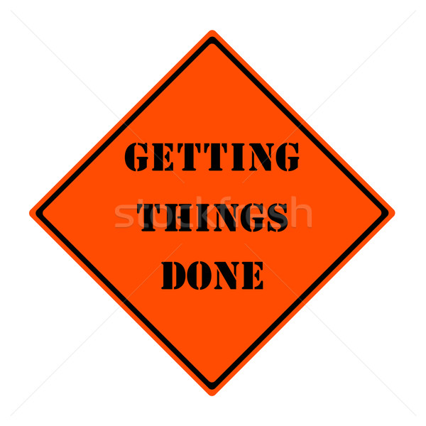 Getting Things Done Orange Road Sign Stock photo © mybaitshop