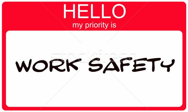 Hallo mijn prioriteit werk veiligheid Rood Stockfoto © mybaitshop