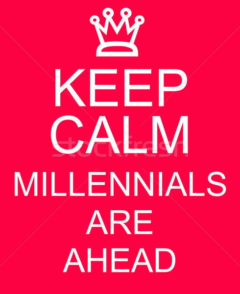 Stock photo: Keep Calm Millennials are Ahead red sign