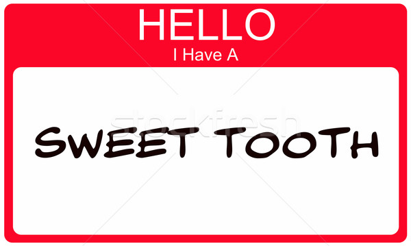 Red Hello I Have a Sweet Tooth Name Tag Stock photo © mybaitshop