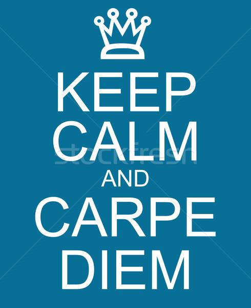 Keep Calm and Carpe Diem Stock photo © mybaitshop