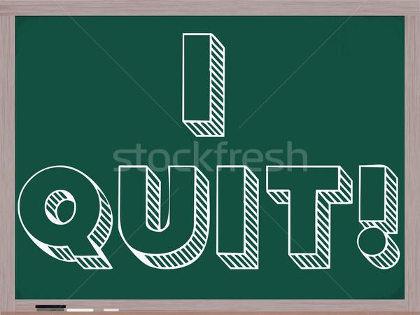 I Quit written on chalkboard Stock photo © mybaitshop