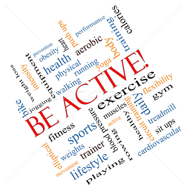 Be Active! Word Cloud Concept angled Stock photo © mybaitshop