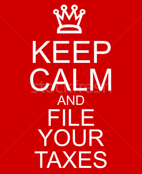 Keep Calm and File Your Taxes Red Sign Stock photo © mybaitshop
