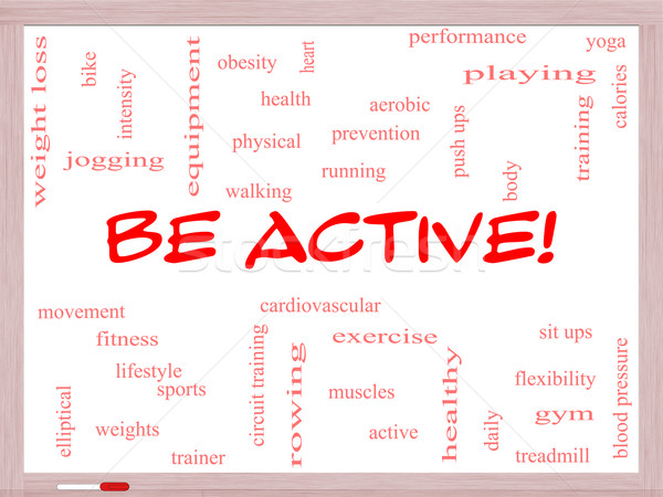 Be Active! Word Cloud Concept on a Whiteboard Stock photo © mybaitshop