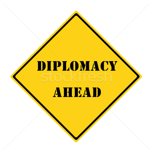 Diplomacy Ahead Sign Stock photo © mybaitshop
