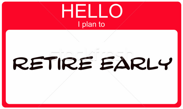 Hello I plan ot retire early red name tag Stock photo © mybaitshop