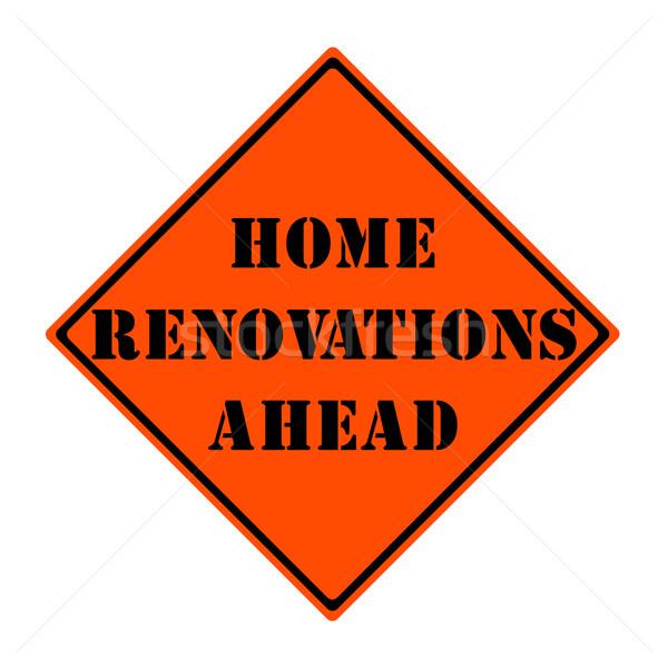 Home Renovations Ahead Sign Stock photo © mybaitshop