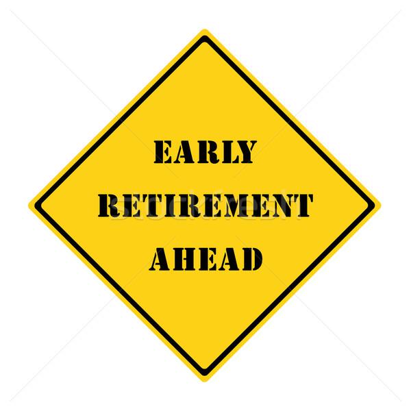 Vroeg pensioen vooruit teken Geel zwarte Stockfoto © mybaitshop