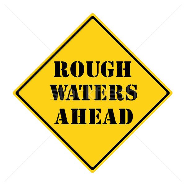 Rough Waters Ahead Sign Stock photo © mybaitshop