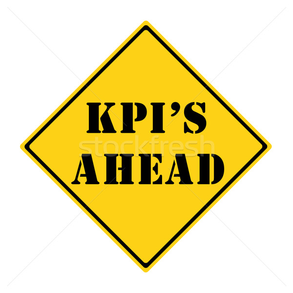 KPI's Ahead Sign Stock photo © mybaitshop