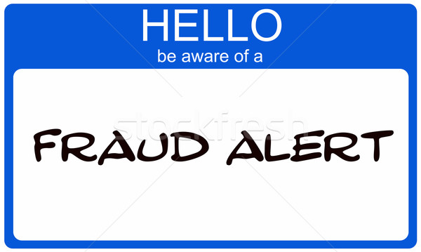 Hello Be Aware of a Fraud Alert blue name tag Stock photo © mybaitshop