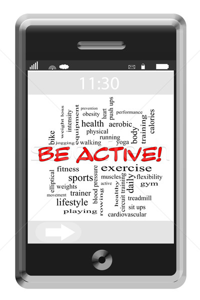 Be Active! Word Cloud Concept on Touchscreen Phone Stock photo © mybaitshop