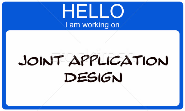 Hello I am working on Joint Application Design blue name tag Stock photo © mybaitshop