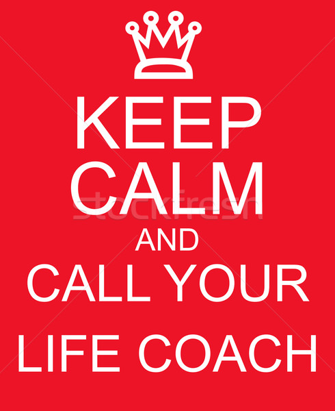 Keep Calm and Call Your Life Coach Red Sign Stock photo © mybaitshop