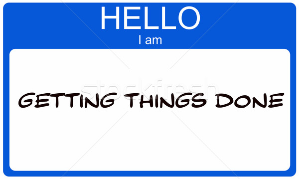 Hello I am Getting Things Done blue name tag Stock photo © mybaitshop