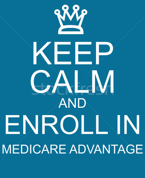 Keep Calm and Enroll in Medicare Advantage blue sign Stock photo © mybaitshop