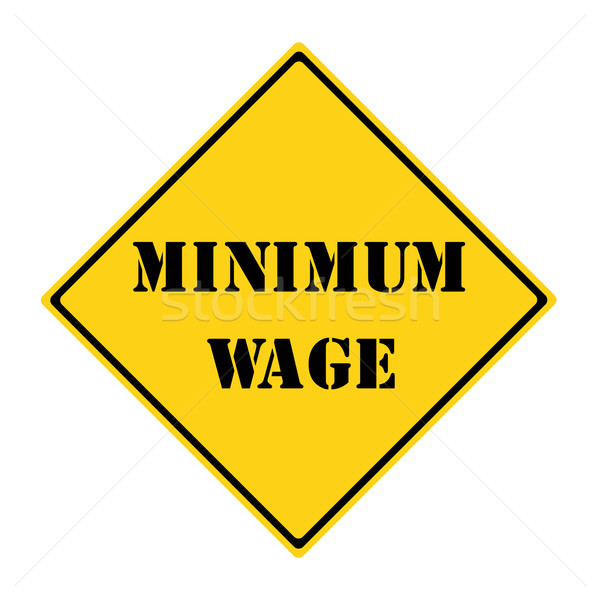 Minimum Wage Sign Stock photo © mybaitshop