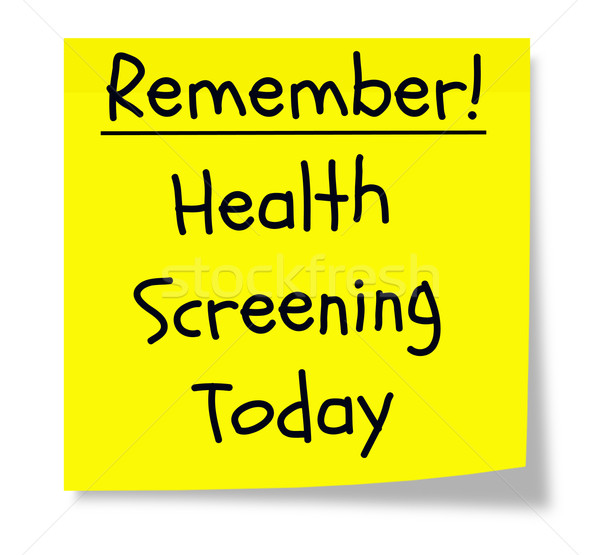 Remember Health Screening Today Stock photo © mybaitshop