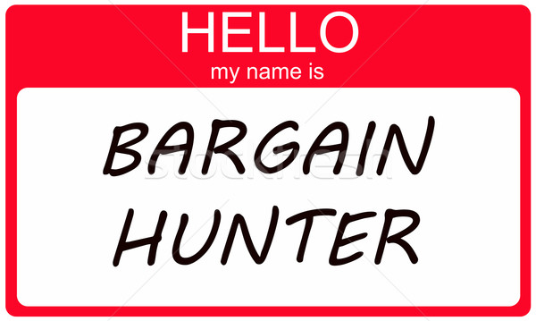 Hello my name is Bargain Hunter Stock photo © mybaitshop