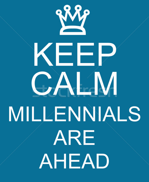 Keep Calm Millennials are Ahead blue sign Stock photo © mybaitshop
