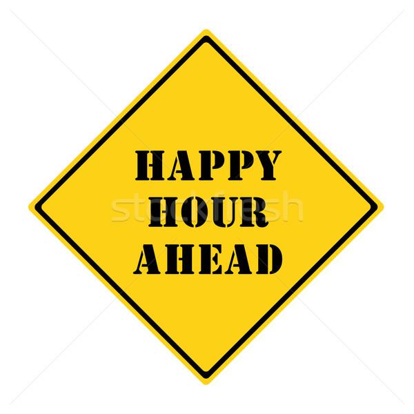 Happy Hour Ahead Sign Stock photo © mybaitshop