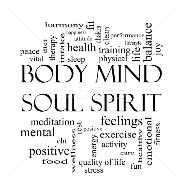 Body Mind Soul Spirit Word Cloud Concept in black and white Stock photo © mybaitshop