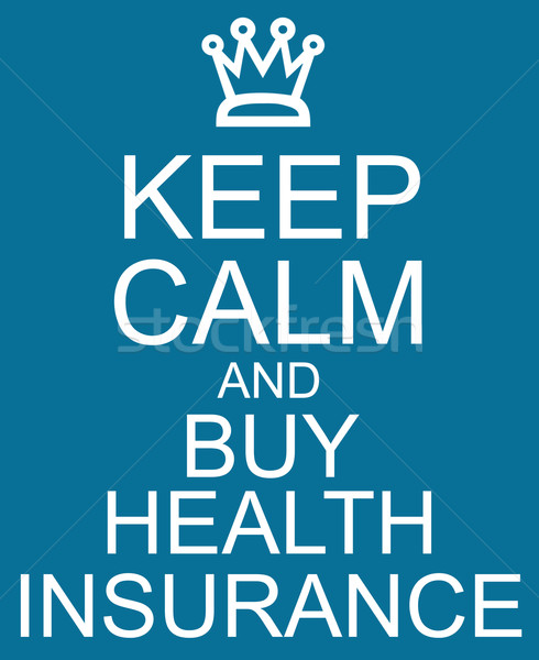 Keep Calm and Buy Health Insurance Blue Sign Stock photo © mybaitshop
